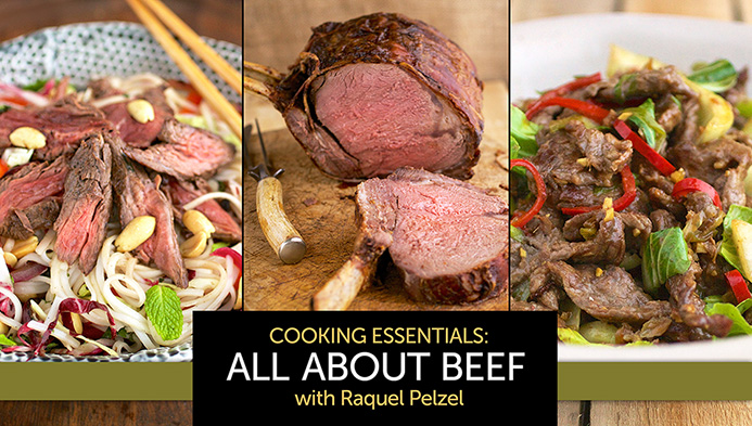 Cooking Essentials: All About Beef with Raquel Pelzel